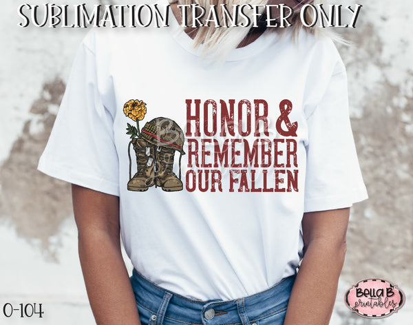 Honor And Remember Our Fallen Sublimation Transfer - Ready To Press