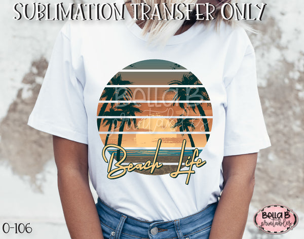 Beach Life Sublimation Transfer - Ready To Press