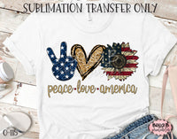 Peace Love America Sublimation Transfer, Ready To Press