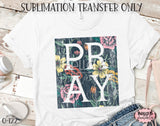 Floral Distressed Pray Sublimation Transfer - Ready To Press