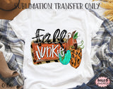 Fall Junkie Sublimation Transfer - Ready To Press