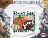 Pumpkins Leaves And Football Please Sublimation Transfer - Ready To Press