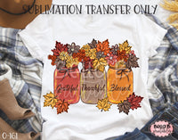 Fall Mason Jar - Grateful Thankful Blessed Sublimation Transfer, Ready To Press