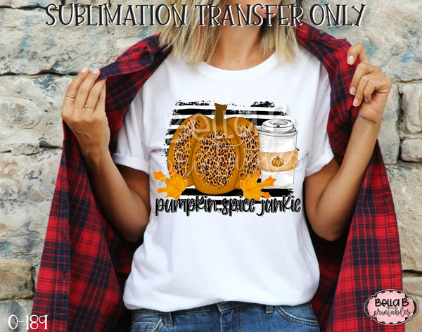 Pumpkin Spice Junkie Sublimation Transfer, Ready To Press