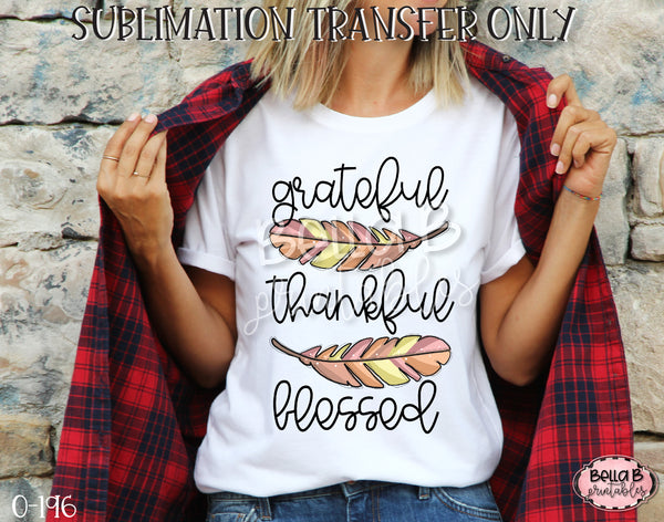 Grateful Thankful Blessed Feathers Sublimation Transfer, Ready To Press