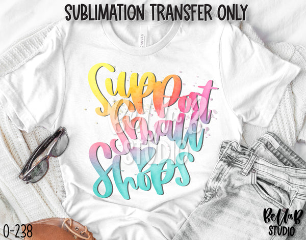 Support Small Shops Sublimation Transfer - Ready To Press