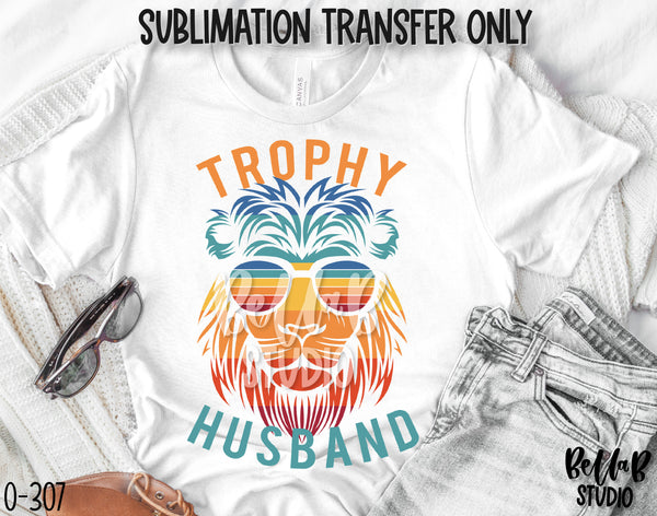 Trophy Husband Tiger Sublimation Transfer, Ready To Press - O307