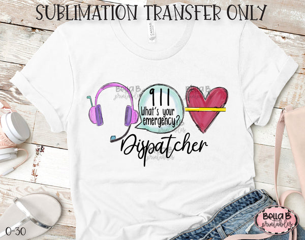 911 Dispatcher Sublimation Transfer, Ready To Press, Heat Press Transfer, Sublimation Print