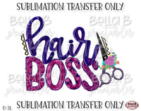 Hair Boss Sublimation Transfer, Ready To Press, Heat Press Transfer, Sublimation Print