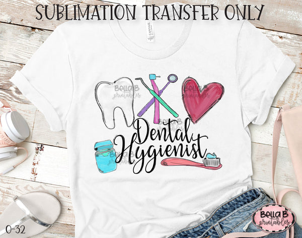 Dental Hygienist Sublimation Transfer, Ready To Press, Heat Press Transfer, Sublimation Print