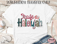Raise A Hallelujah Sublimation Transfer, Ready To Press, Heat Press Transfer, Sublimation Print