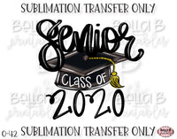 Senior Class of 2020 Sublimation Transfer, Ready To Press, Heat Press Transfer, Sublimation Print