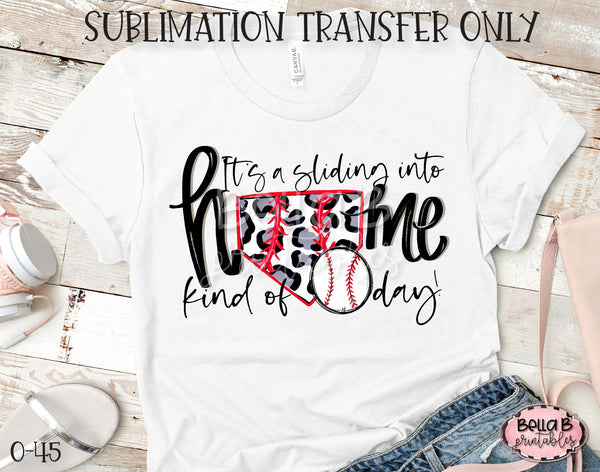 It's a Sliding Into Home Kind Of Day Sublimation Transfer, Ready To Press, Heat Press Transfer, Sublimation Print