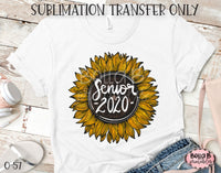 Senior 2020, Sunflower Sublimation Transfer, Ready To Press, Heat Press Transfer, Sublimation Print