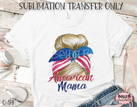 American Mama Sublimation Transfer, Ready To Press, Heat Press Transfer, Sublimation Print