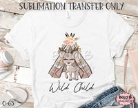 Wild Child Sublimation Transfer, Ready To Press, Heat Press Transfer, Sublimation Print