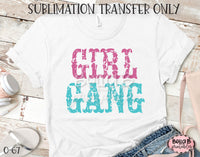 Girl Gang Sublimation Transfer, Ready To Press, Heat Press Transfer, Sublimation Print