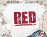 RED Remember Everyone Deployed Sublimation Transfer, Ready To Press, Heat Press Transfer, Sublimation Print
