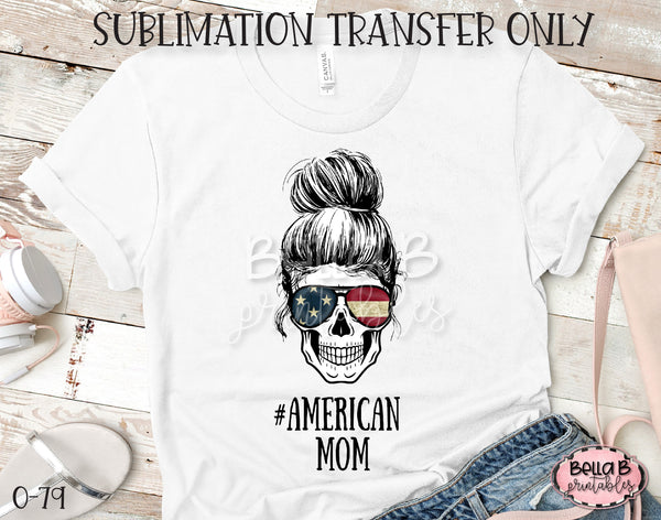 American Mom Skeleton Sublimation Transfer, Ready To Press, Heat Press Transfer, Sublimation Print