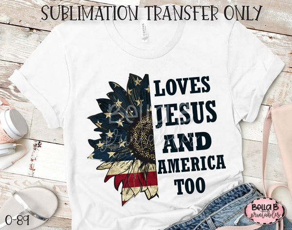 Loves Jesus and America Too Sublimation Transfer, Ready To Press, Heat Press Transfer, Sublimation Print