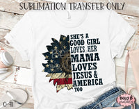 She's a Good Girl Loves Her Mama Loves Jesus and America Too Sublimation Transfer, Ready To Press, Heat Press Transfer, Sublimation Print
