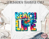 Tie Dye Beach Life Sublimation Transfer - Ready To Press