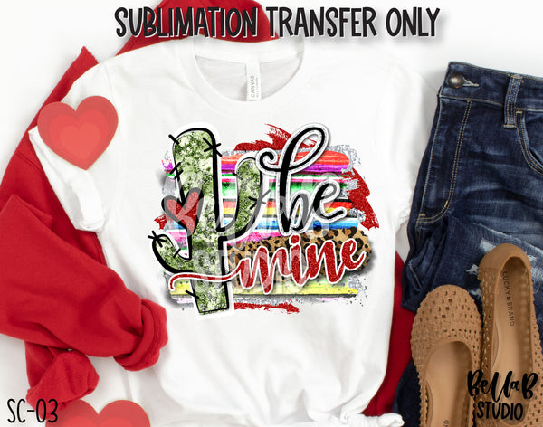 Be Mine Cactus Sublimation Transfer, Ready To Press