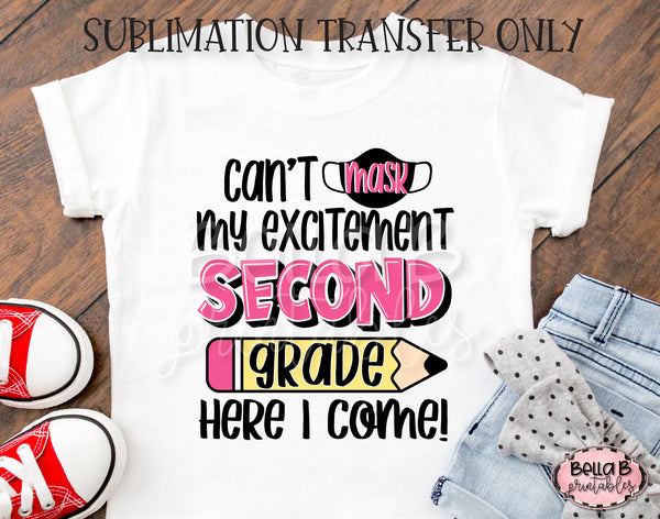Can't Mask My Excitement, Second Grade Pink Sublimation Transfer - Ready To Press