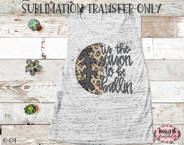 Tis The Season To Be Ballin Sublimation Transfer, Ready To Press, Heat Press Transfer, Sublimation Print