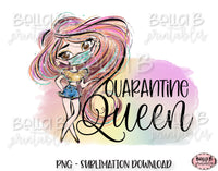 Funny Quarantine Sublimation Design, Quarantine Queen