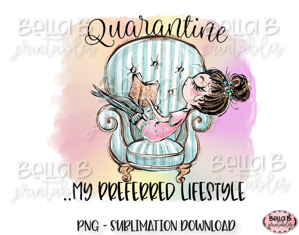Funny Quarantine Sublimation Design, My Preferred Lifestyle