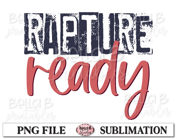 Rapture Ready Sublimation Design, Christian Design