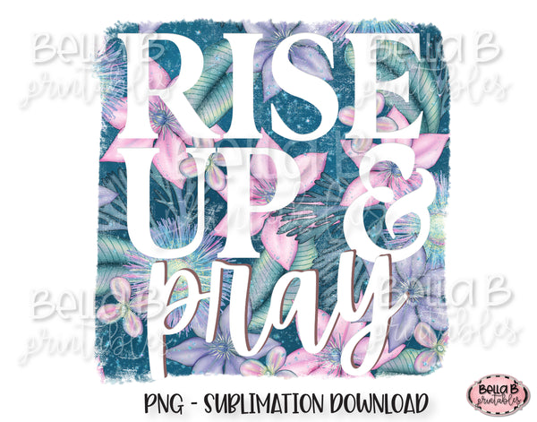 Rise Up And Pray Sublimation Design, Christian Design
