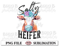 Salty Heifer Sublimation Design, Funny Social Distancing Design