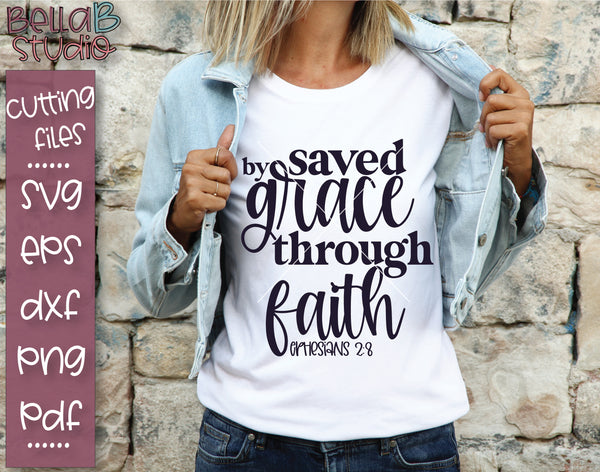 Saved By Grace Through Faith SVG File
