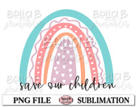 Rainbow - Save Our Children, End Human Trafficking Sublimation Design