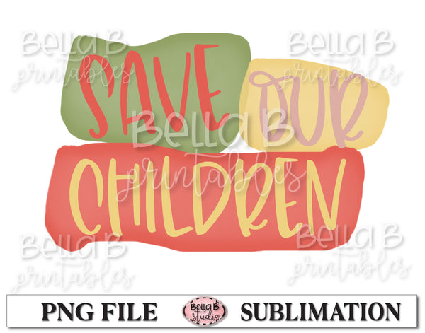 Save Our Children, End Human Trafficking Sublimation Design