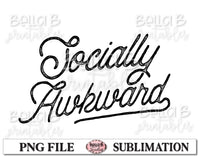 Socially Awkward Sublimation Design