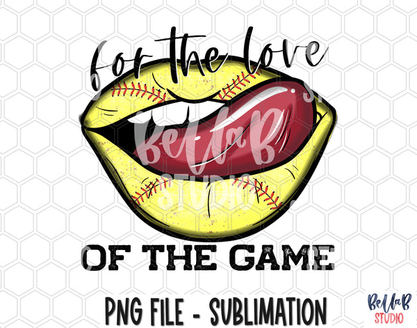 For The Love Of The Game Softball Lips Sublimation Design