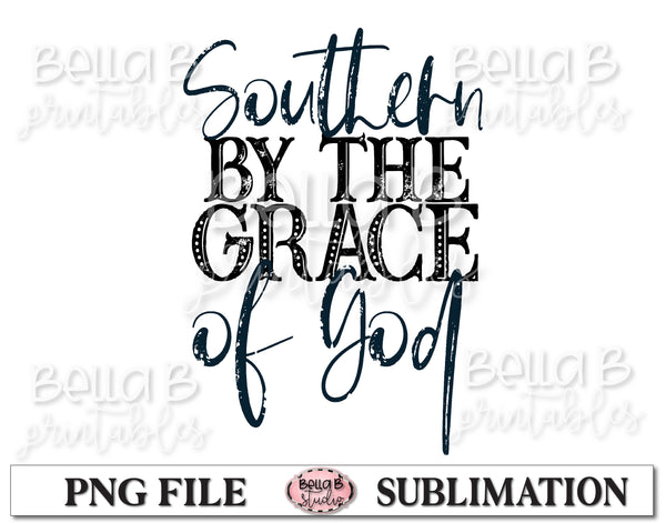 Southern By The Grace Of God Sublimation Design