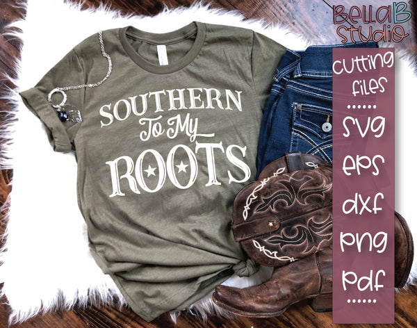 Southern To My Roots SVG File