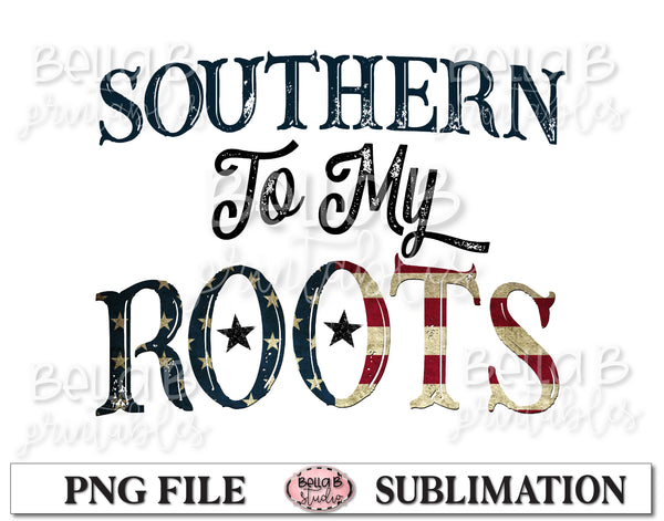 Southern To My Roots Sublimation Design