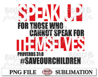 Speak Up- Save Our Children- End Human Trafficking Sublimation Design