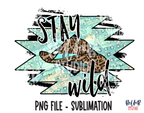 Stay Wild Sublimation Design