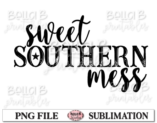 Sweet Southern Mess Sublimation Design