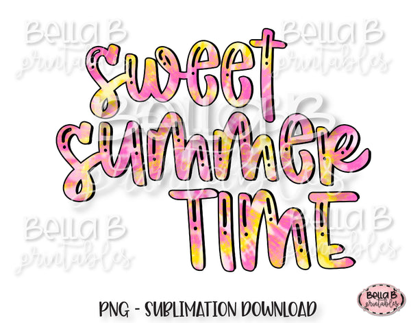 Tie Dye Sweet Summer Time Sublimation Design, Summer Design