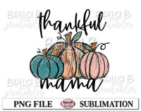 Thankful Mama Sublimation Design, Fall Pumpkins, Hand Drawn