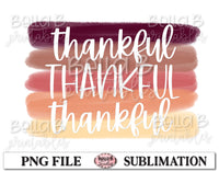 Thankful Thankful Thankful Sublimation Design