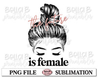 The Future Is Female Sublimation Design