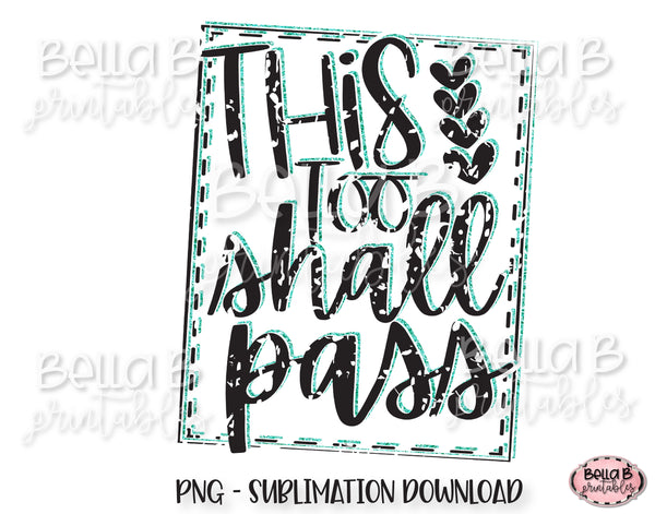This Too Shall Pass Sublimation Design